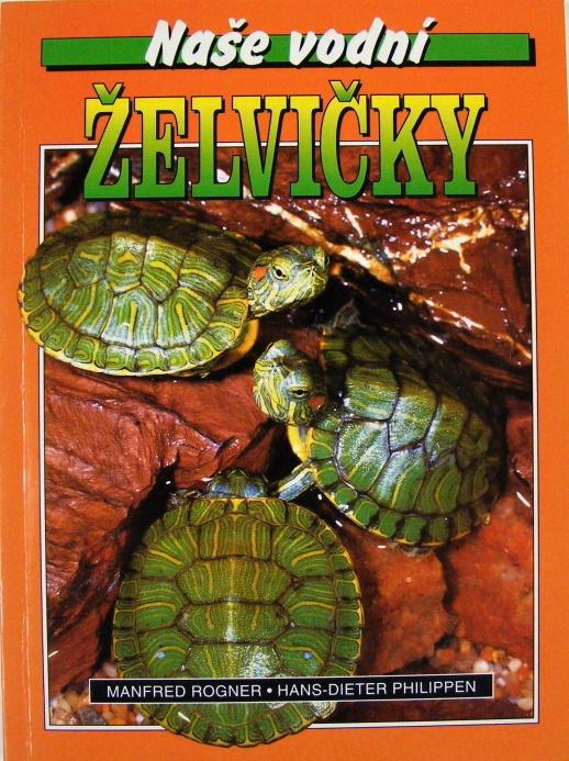 Naše vodní želvičky - Manfred Rogner